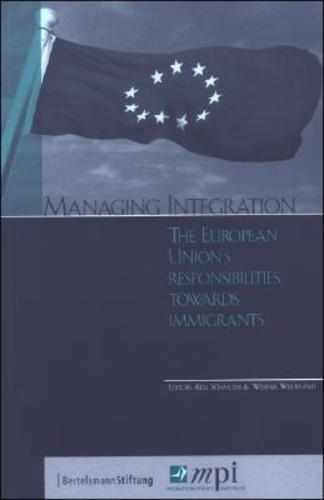 Managing Integration: The European Union's Responsibilities Towards Immigrants (Paperback), 9780974281926