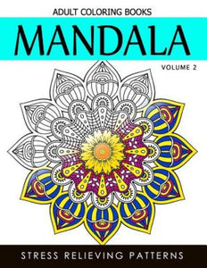 Mandala Adult Coloring Books Vol2 Masterpiece Pattern And Design Meditation Creativity