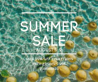 Our Summer Sale is On! 30% off everything!