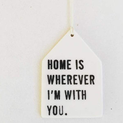 HOME IS WHEREVER WALL TAG