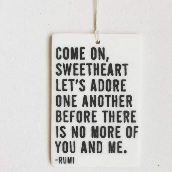 COME ON SWEETHEART PORCELAIN WALL TAG