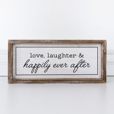 LOVE, LAUGHTER & HAPPILY EVER AFTER  SIGN