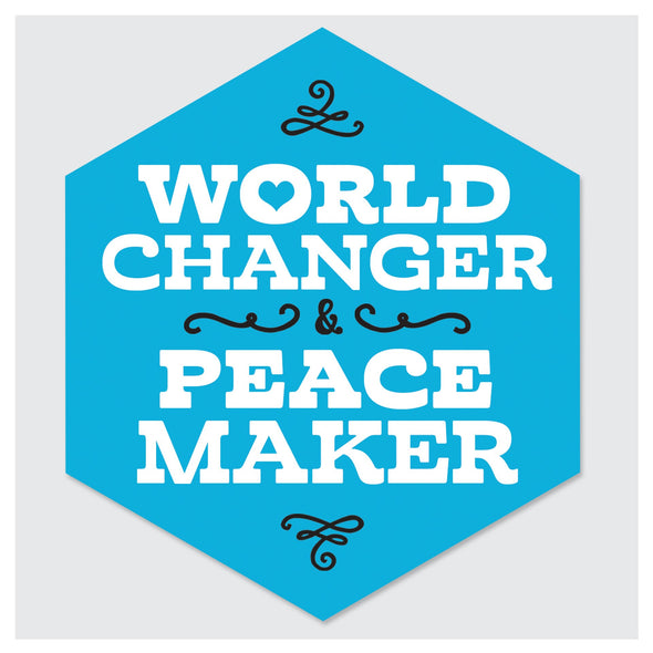 WORLD CHANGER PEACE MAKER STICKER