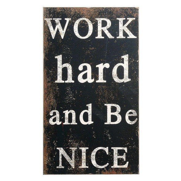 WORK HARD AND BE NICE WALL DECOR