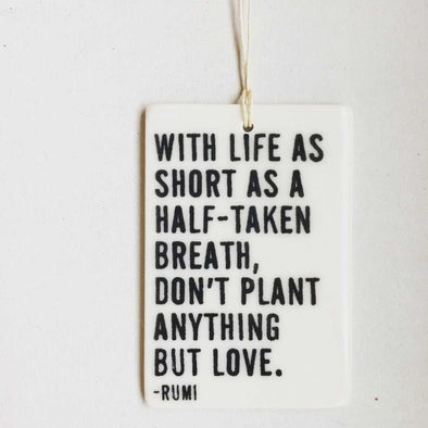 WITH LIFE AS SHORT PORCELAIN WALL TAG