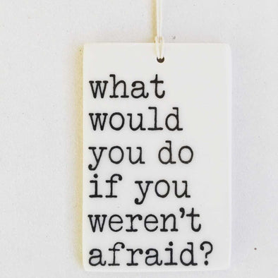 WHAT WOULD YOU DO PORCELAIN WALL TAG
