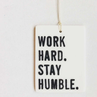 WORK HARD STAY HUMBLE PORCELAIN WALL TAG