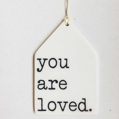 YOU ARE LOVED PORCELAIN WALL TAG