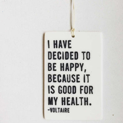 I HAVE DECIDED TO BE HAPPY PORCELAIN WALL TAG