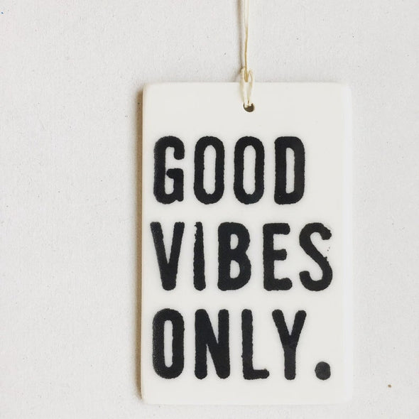 GOOD VIBES ONLY PORCELAIN WALL TAG