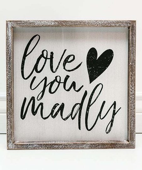 LOVE YOU MADLY!