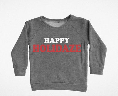HAPPY HOLIDAZE RAGLAN SWEATSHIRT