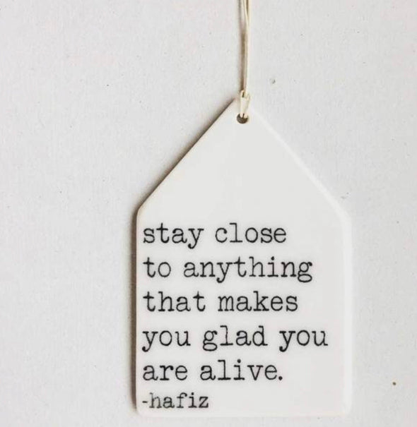 STAY CLOSE TO ANYTHING WALL TAG