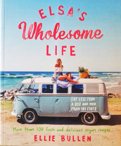 Elsa's Wholesome Life - Vegan Cookbook