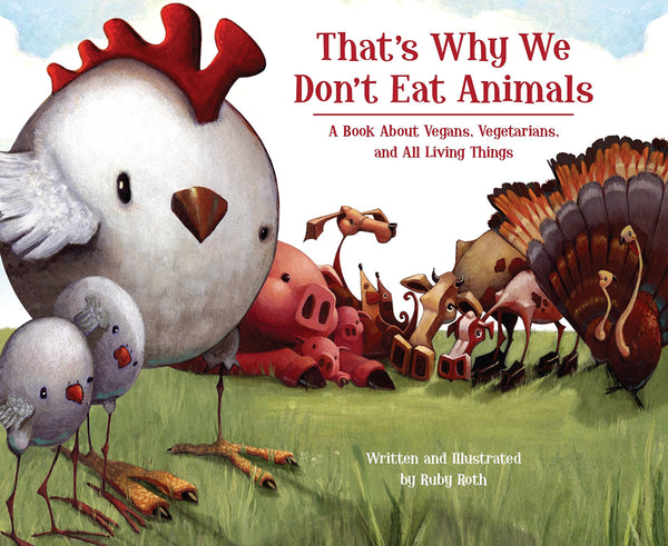 That's Why We Don't Eat Animals - Ruby Roth
