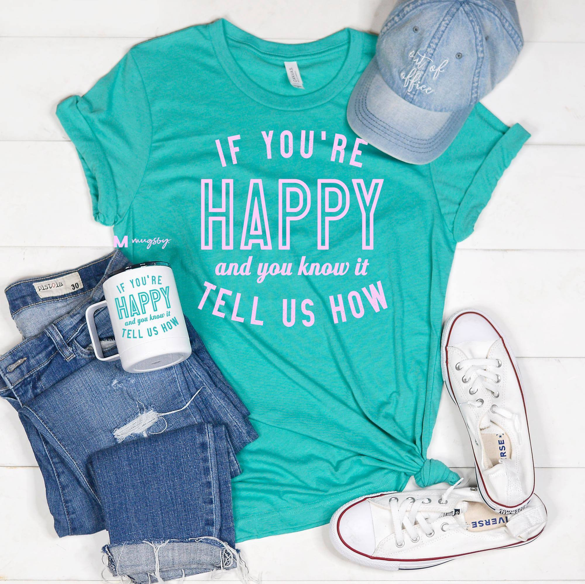If You're Happy And you Know it, Tell us How Shirt (Sea Green)