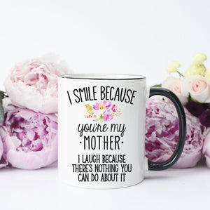 I Smile Because You're My Mom Mug - Courtois' Creations{Custom Apparel+Boutique}