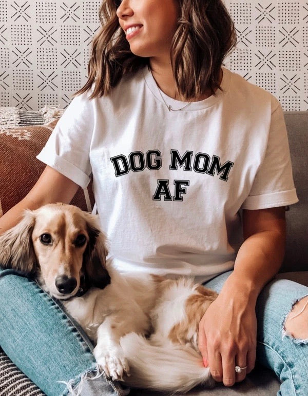 Dog Mom AF | T-Shirt