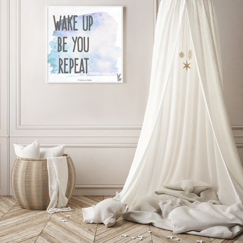 Wake Up Be You Repeat quote poster in a simple watercolor inspired design for the kids' room