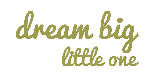 Αυτοκόλλητα Dream Big Little One Gold