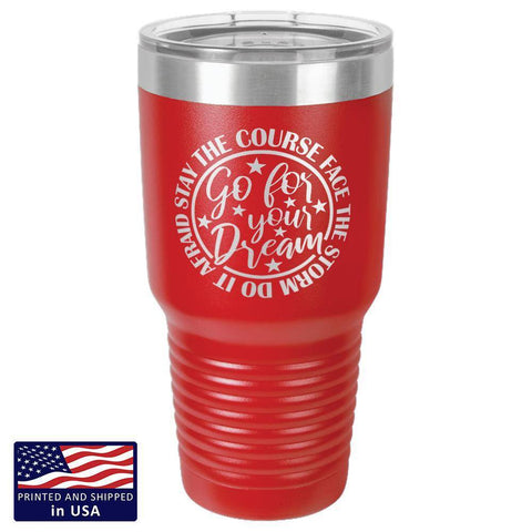 "Image of ""Go For Your Dream"" Premium Laser Etched 30 oz. Tumbler"