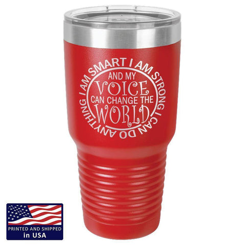 "Bella Fields - ""I Can Change the World"" Premium Laser Etched 30 oz Tumbler"