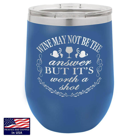"Image of Bella Fields - ""Its Worth A Shot"" Premium Laser Etched Wine Tumbler"