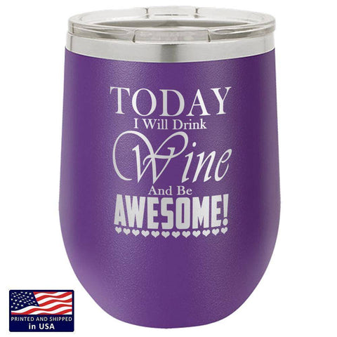 "Bella Fields -  ""Be Awesome"" Premium Laser Etched Wine Tumbler"