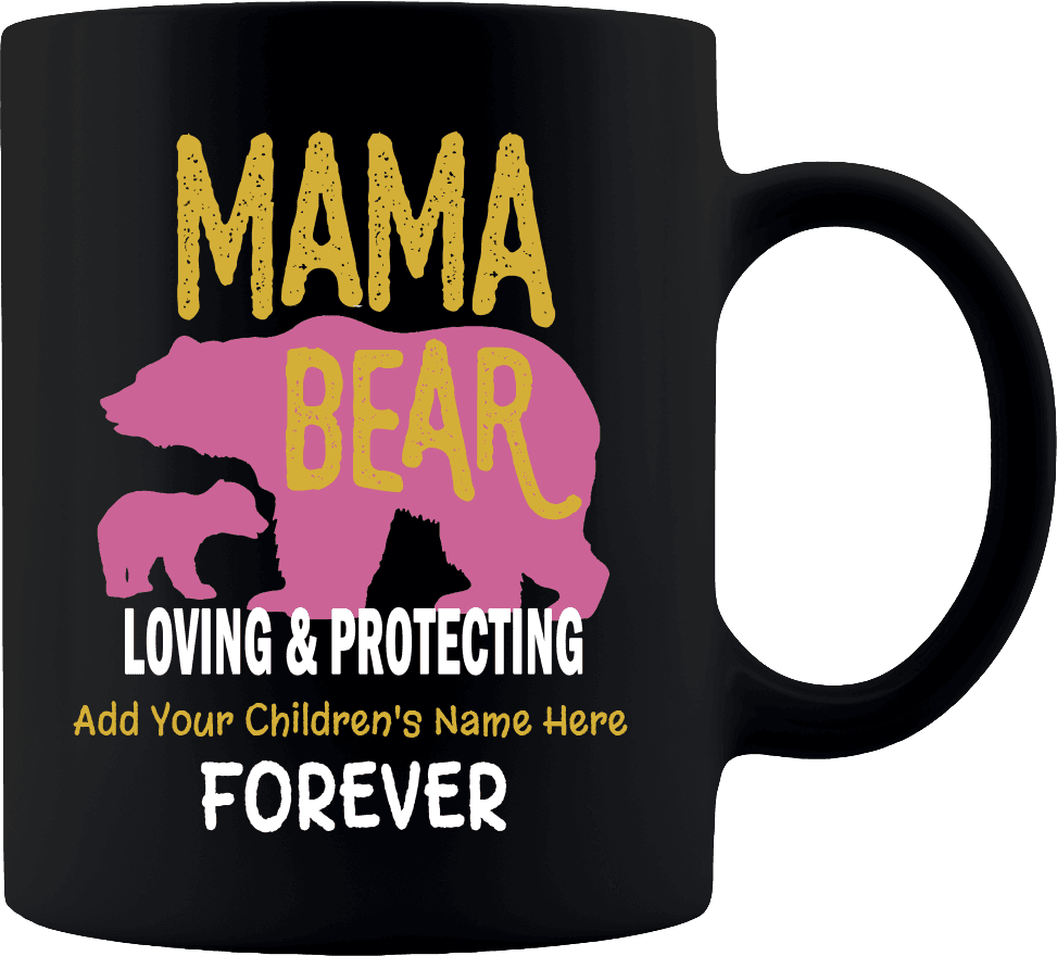 "Bella Fields - ""Mama Bear"" Premium 11 oz Personalized Coffee Mug"