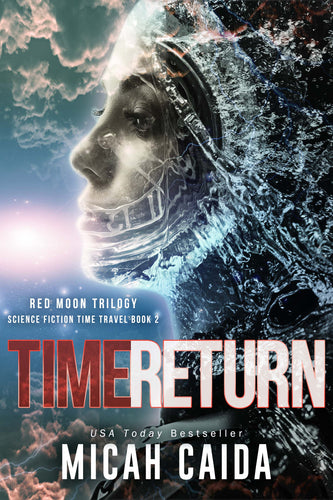Time Return: Red Moon science fiction, time travel book 2