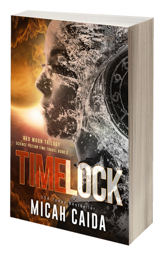 Time Lock: Red Moon science fiction, time travel trilogy: book 3