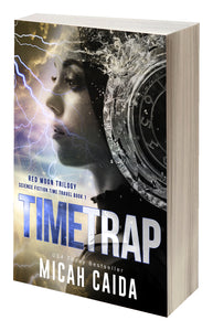 Time Trap: Red Moons science fiction, time travel trilogy: book 1