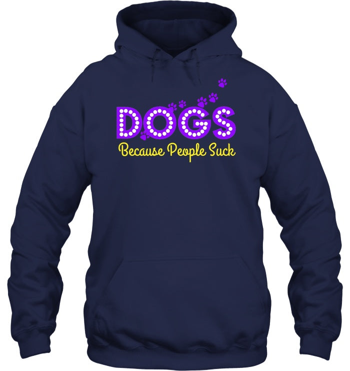 Apparel - Dogs, Because People Suck