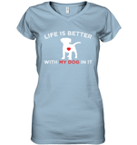 Apparel - Life Is Better With My Dog In It