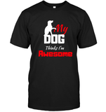 Apparel - My Dog Thinks I'm Awesome