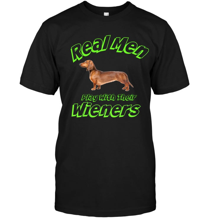 Apparel - Real Men Play With Their Wieners