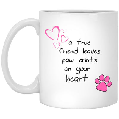 Drinkware - A True Friend Leaves Paw Prints On Your Heart