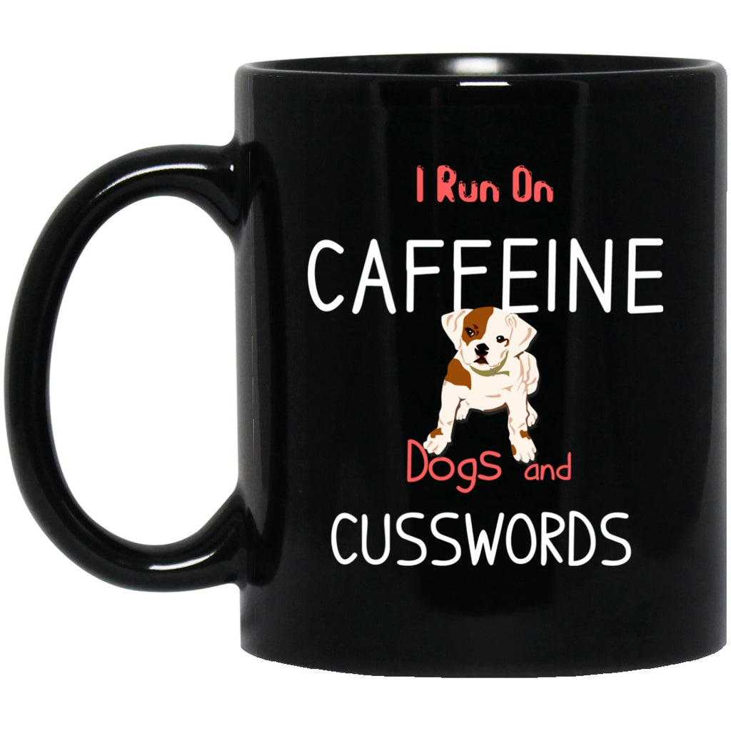 Drinkware - I Run On Caffeine, Dogs And Cusswords - Ceramic Mug