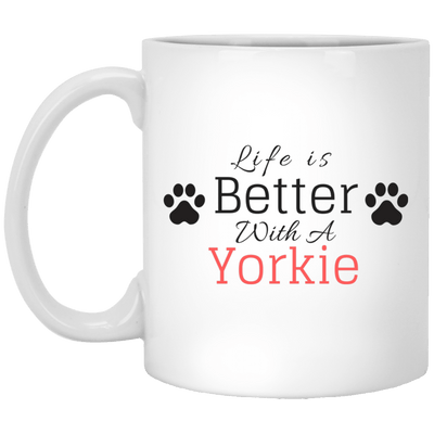 Drinkware - Life Is Better With A Yorkie - Custom White Ceramic Mug