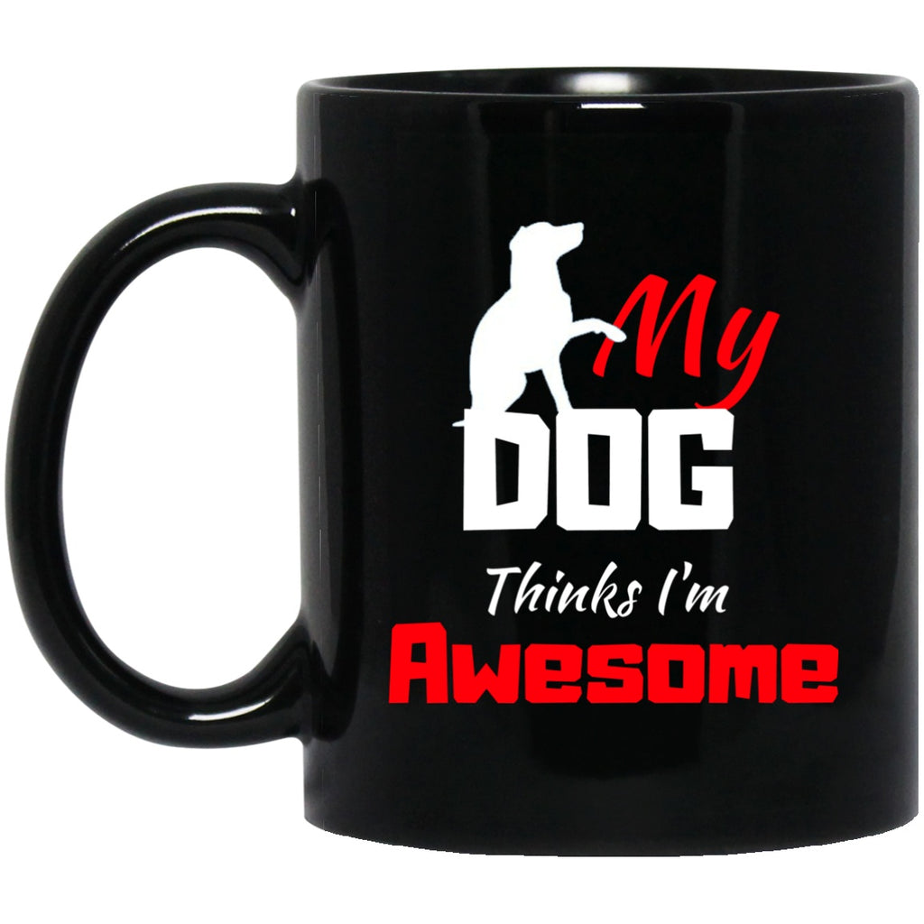 Drinkware - My Dog Thinks I'm Awesome - Black Ceramic Mug