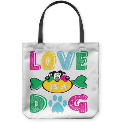 Tote Bags - Love Is A Dog - Tote