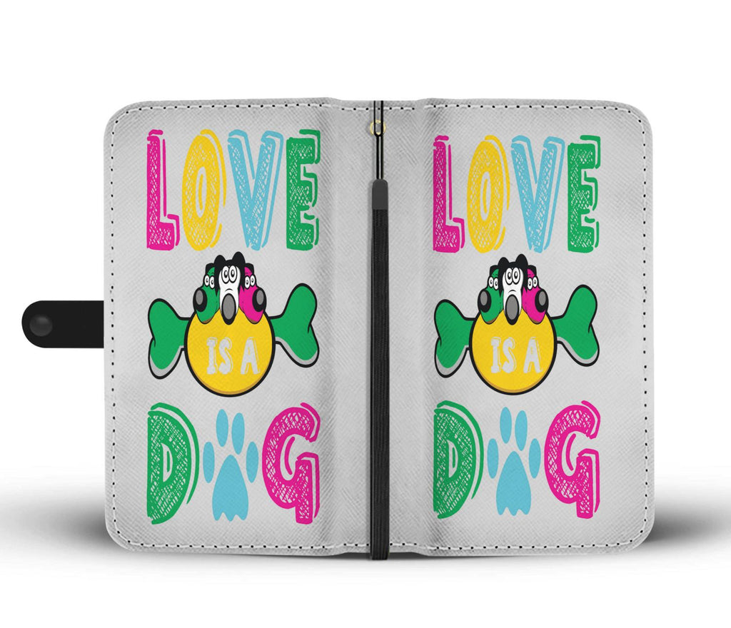Wallet Case - Love Is A Dog - Phone Case Wallet