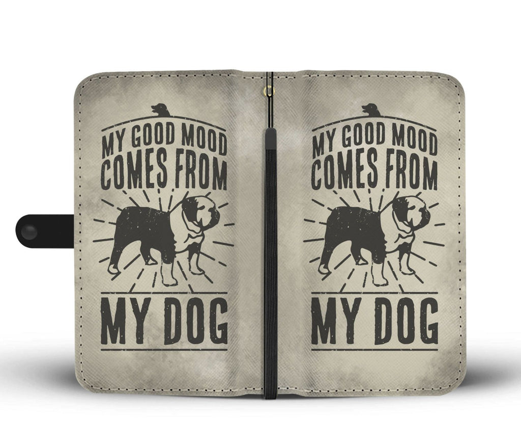 Wallet Case - My Good Mood Comes From My Dog - Phone Wallet