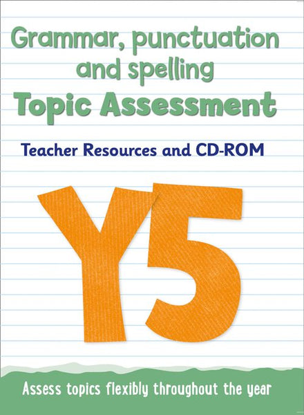 Topic Assessment - Year 5 Grammar, Punctuation and Spelling Topic Assessment : Teacher Resources and CD-ROM