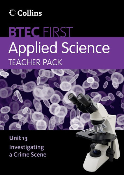 BTEC First Applied Science - Teacher Pack Unit 13:Paid for download edition