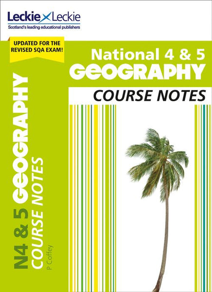 Course Notes for SQA Exams - National 4/5 Geography Course Notes for New 2019 Exams : For Curriculum for Excellence SQA Exams