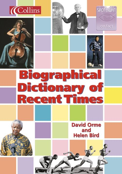 Spotlight on Fact - Biographical Dictionary of Recent Times