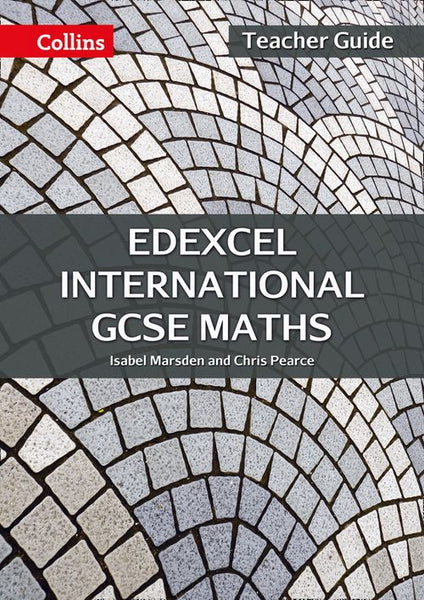 Edexcel International GCSE - Edexcel International GCSE Maths Teacher Guide: Second edition