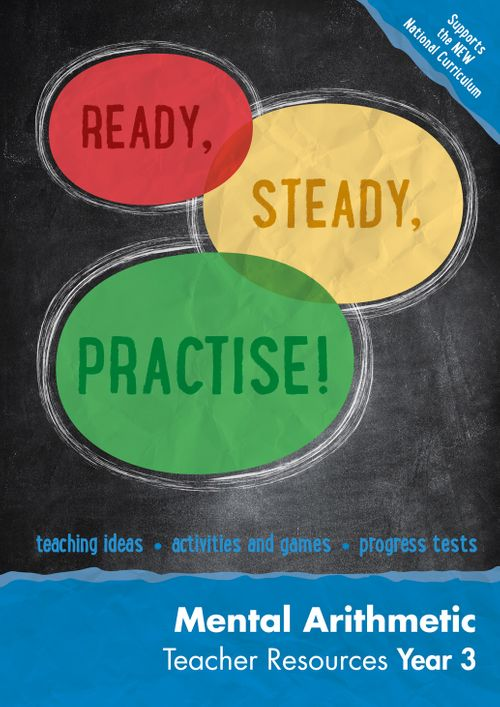 Ready, Steady, Practise! - Year 3 Mental Arithmetic Teacher Resources: online download : Maths KS2
