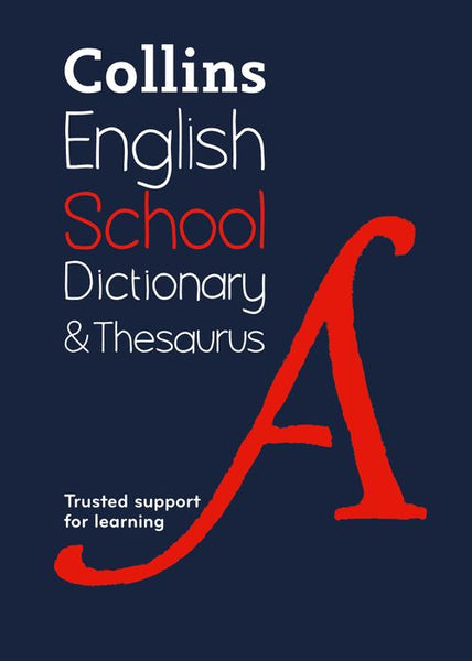 Collins School Dictionaries - School Dictionary & Thesaurus : Trusted support for learning